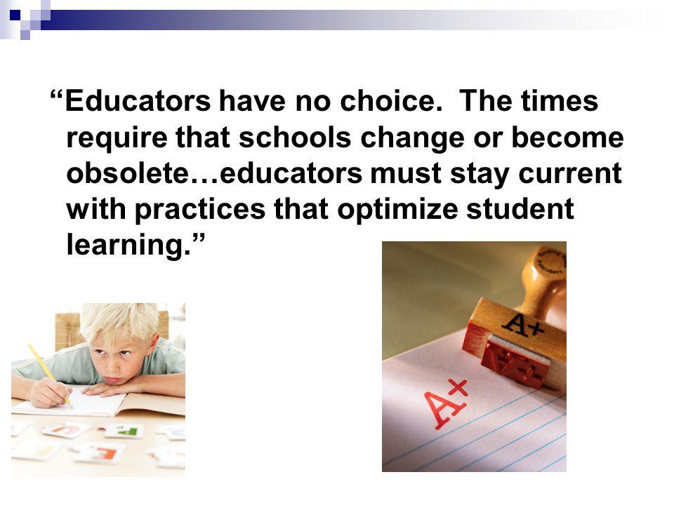 Educators have no choice