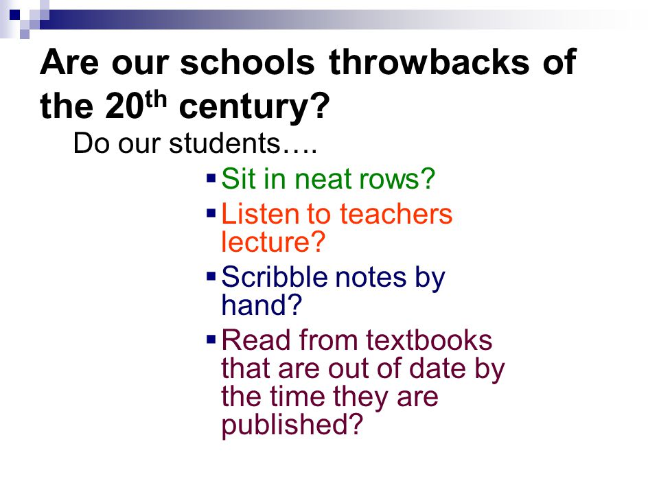 Are our schools throwbacks of the 20th century