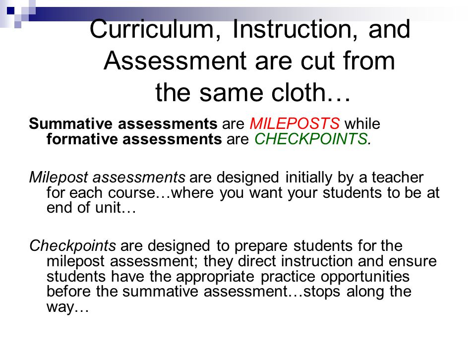 Curriculum, Instruction, and Assessment are cut from the same cloth…