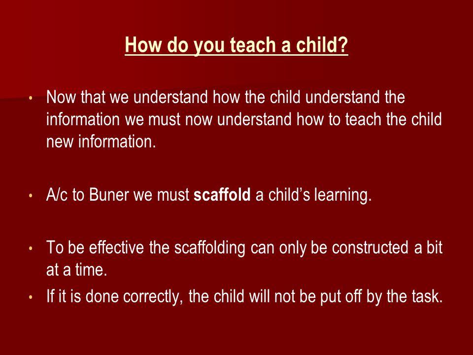 How do you teach a child