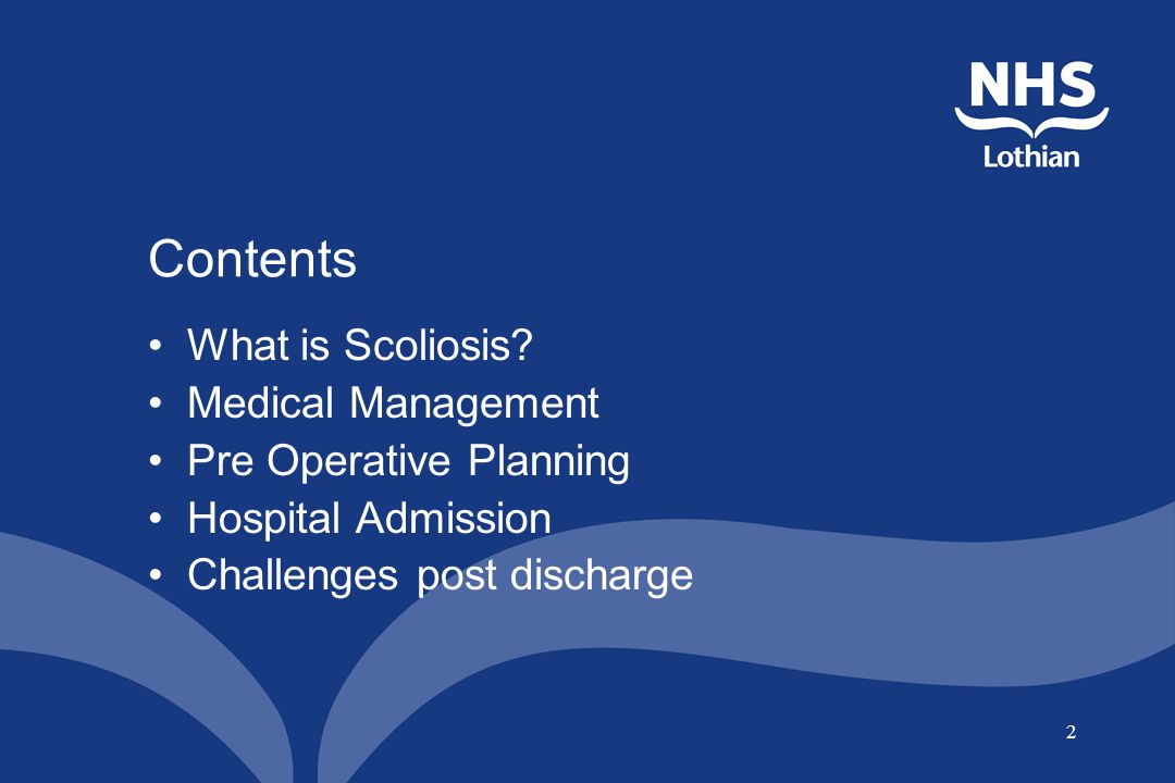 Contents What is Scoliosis Medical Management Pre Operative Planning