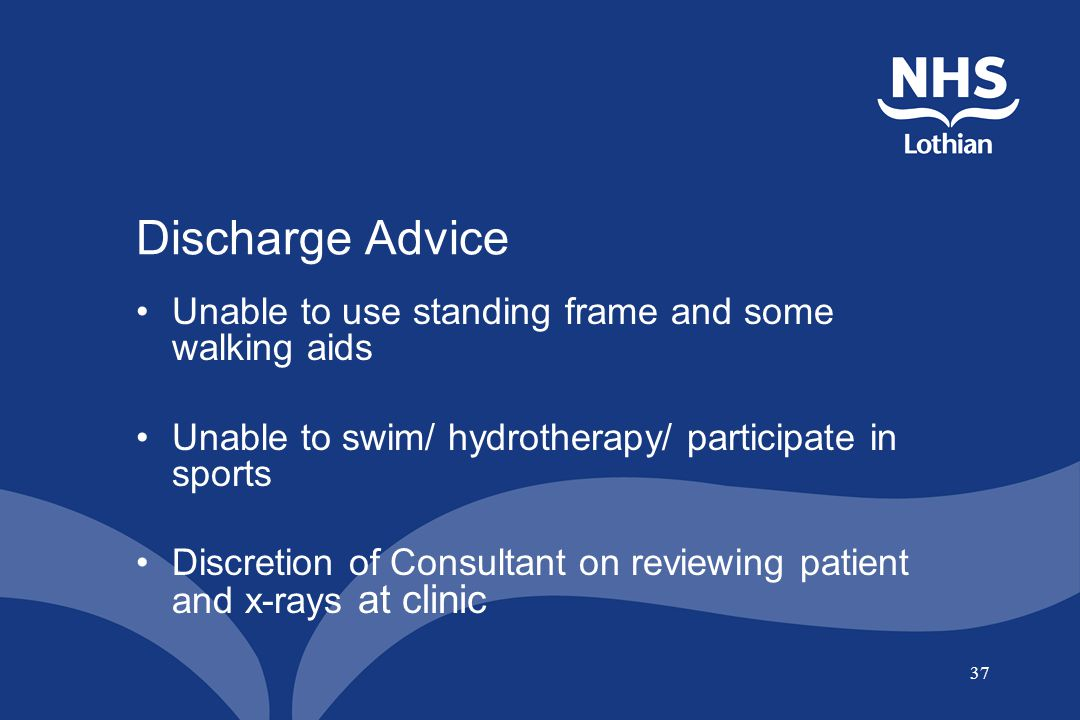 Discharge Advice Unable to use standing frame and some walking aids