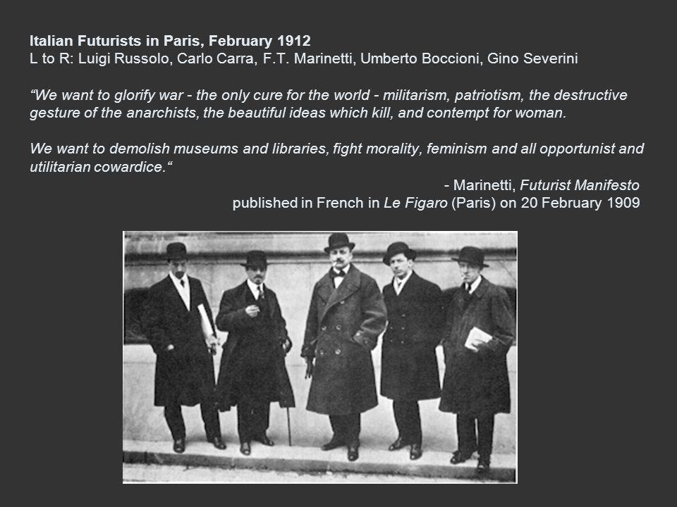 Italian Futurists in Paris, February 1912 L to R: Luigi Russolo, Carlo Carra, F.T.
