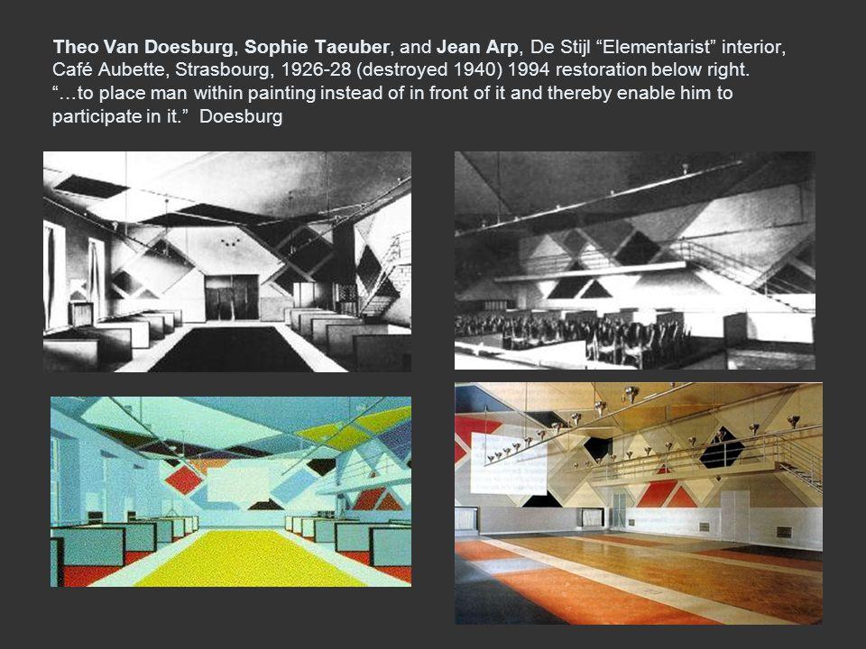 Theo Van Doesburg, Sophie Taeuber, and Jean Arp, De Stijl Elementarist interior, Café Aubette, Strasbourg, 1926-28 (destroyed 1940) 1994 restoration below right.