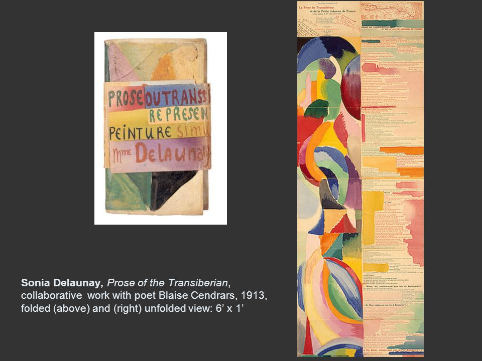 Sonia Delaunay, Prose of the Transiberian, collaborative work with poet Blaise Cendrars, 1913, folded (above) and (right) unfolded view: 6' x 1'