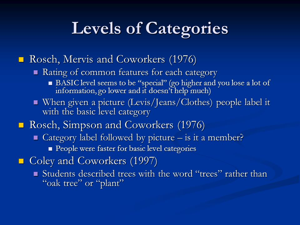 Levels of Categories Rosch, Mervis and Coworkers (1976)