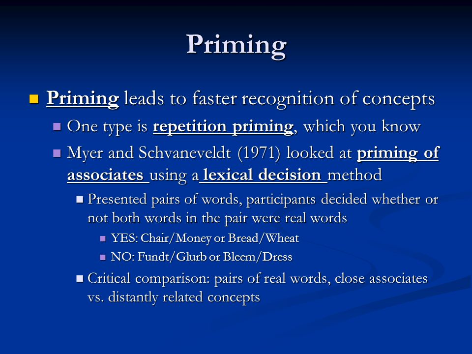 Priming Priming leads to faster recognition of concepts