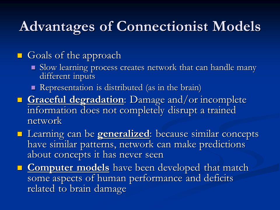 Advantages of Connectionist Models