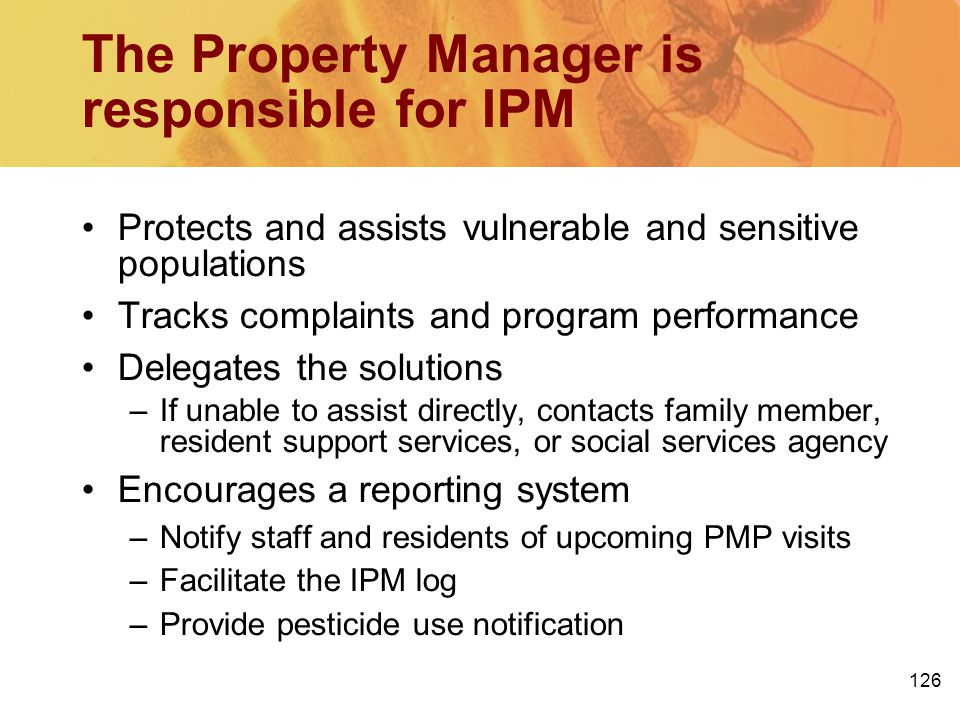 The Property Manager is responsible for IPM