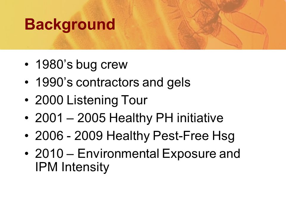 Background 1980's bug crew 1990's contractors and gels