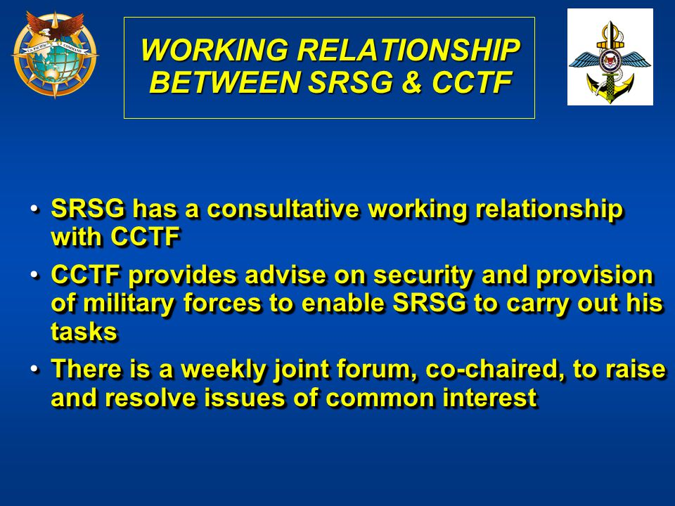 WORKING RELATIONSHIP BETWEEN SRSG & CCTF