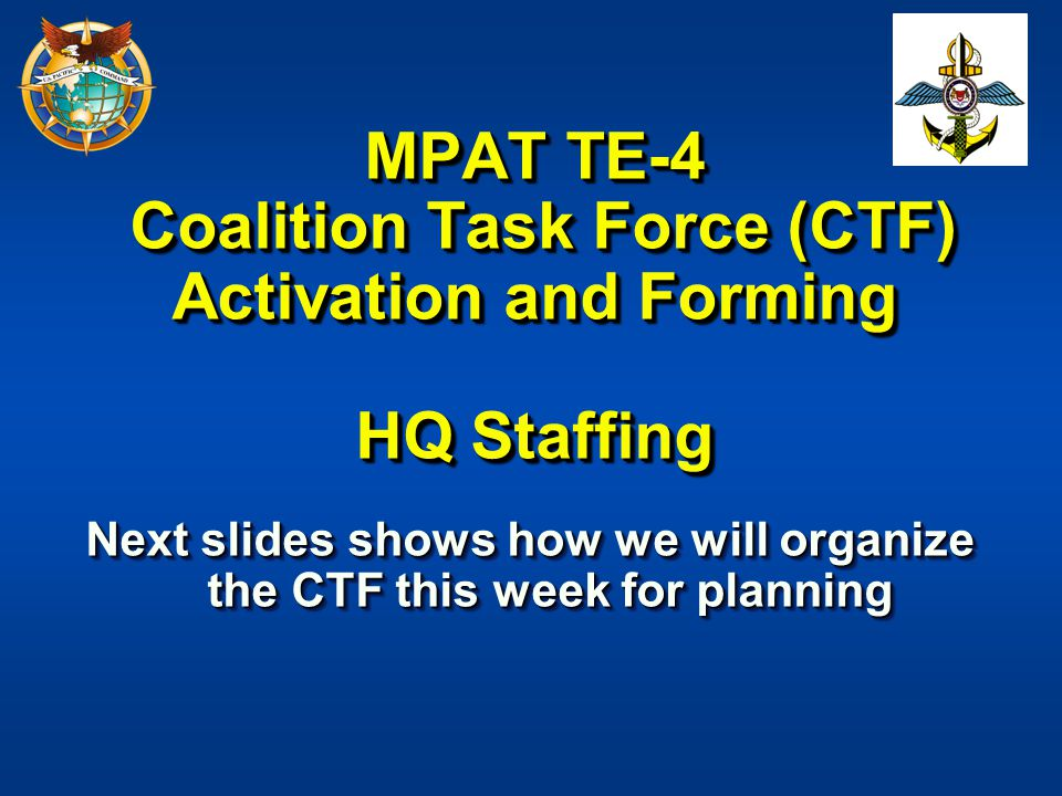 Next slides shows how we will organize the CTF this week for planning