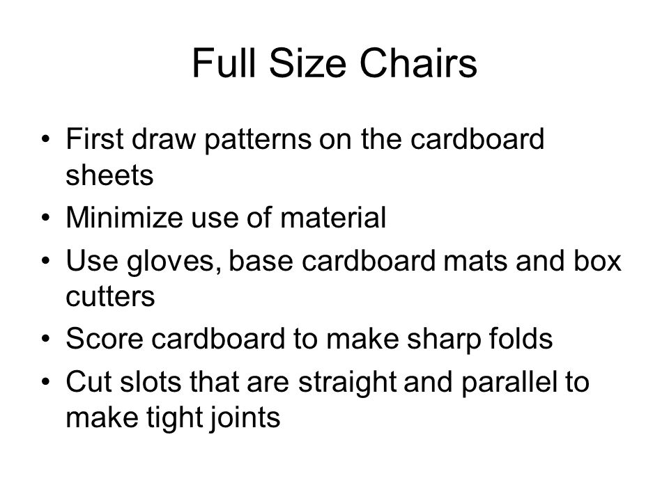 Full Size Chairs First draw patterns on the cardboard sheets