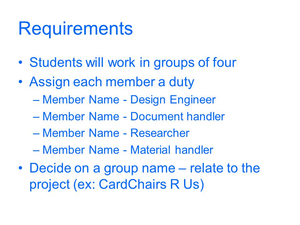 Requirements Students will work in groups of four