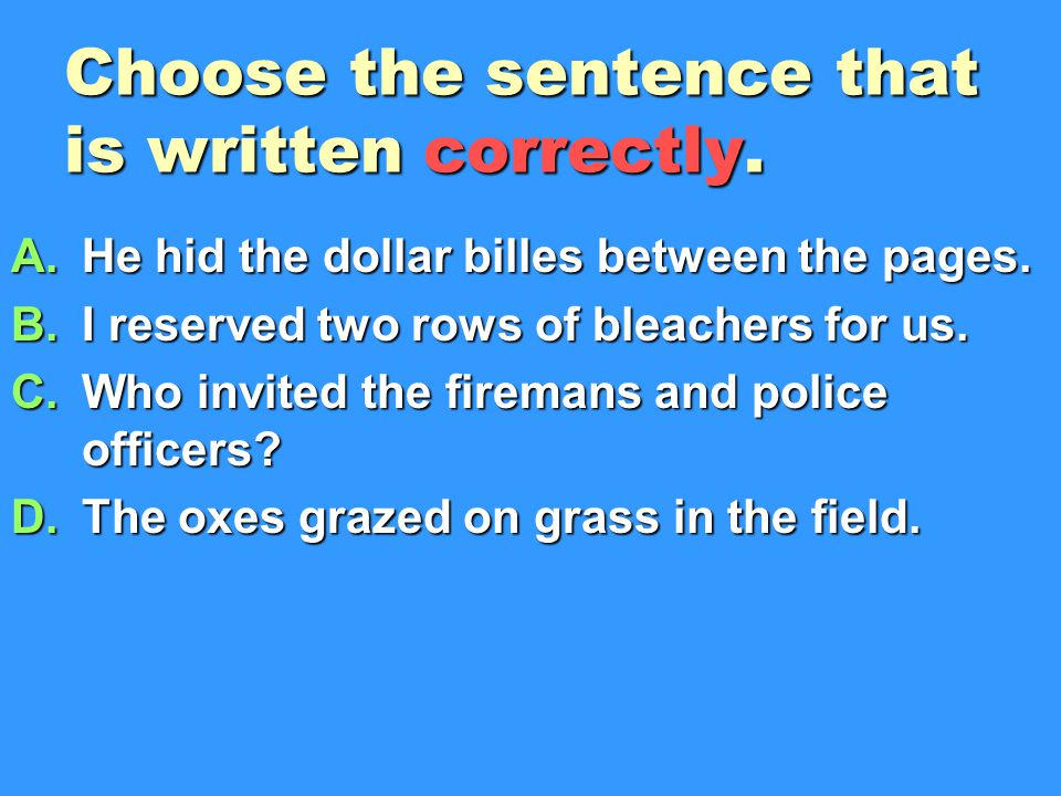 Choose the sentence that is written correctly.