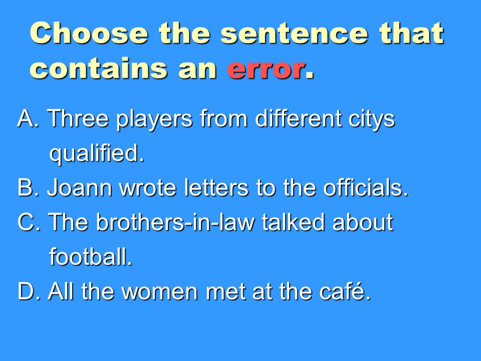 Choose the sentence that contains an error.
