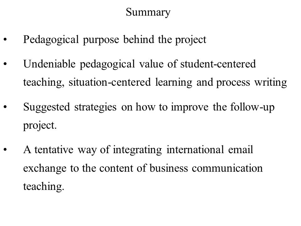 Summary Pedagogical purpose behind the project.