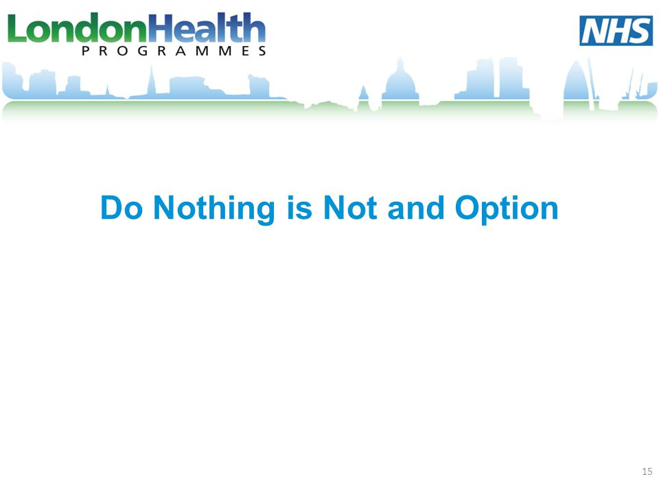 Do Nothing is Not and Option