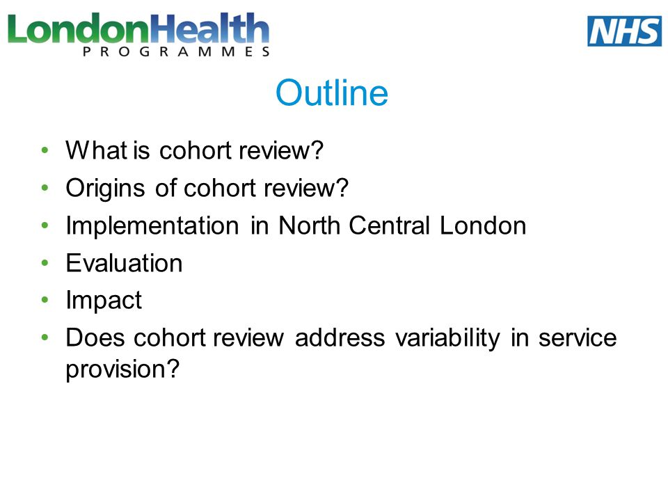 Outline What is cohort review Origins of cohort review