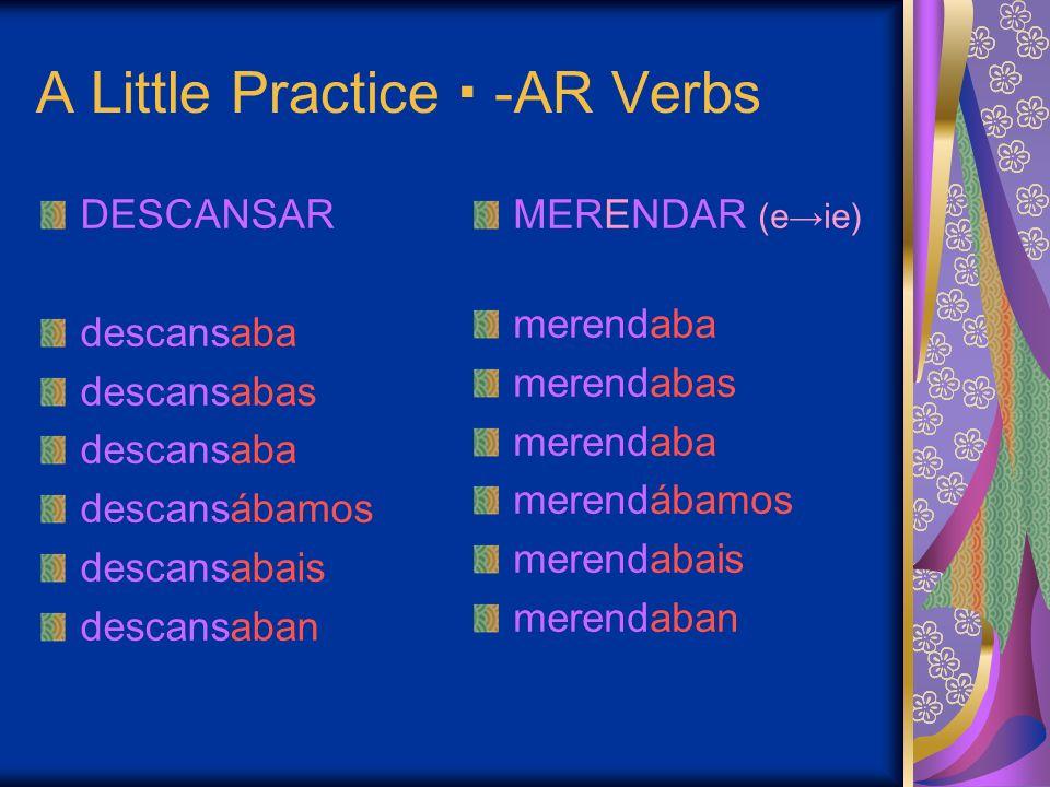 A Little Practice  -AR Verbs
