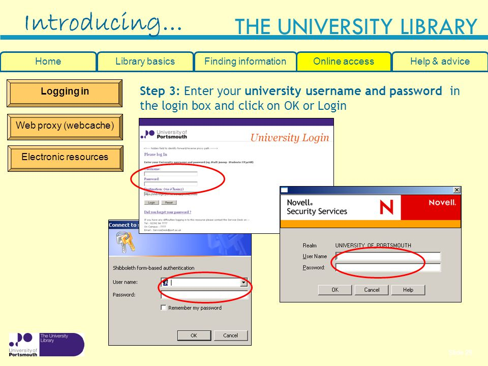 Introducing… Step 3: Enter your university username and password in