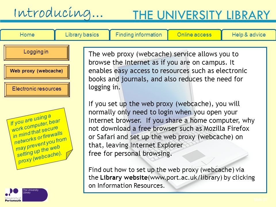 Introducing… Home. Library basics. Finding information. Online access. Help & advice. Logging in.