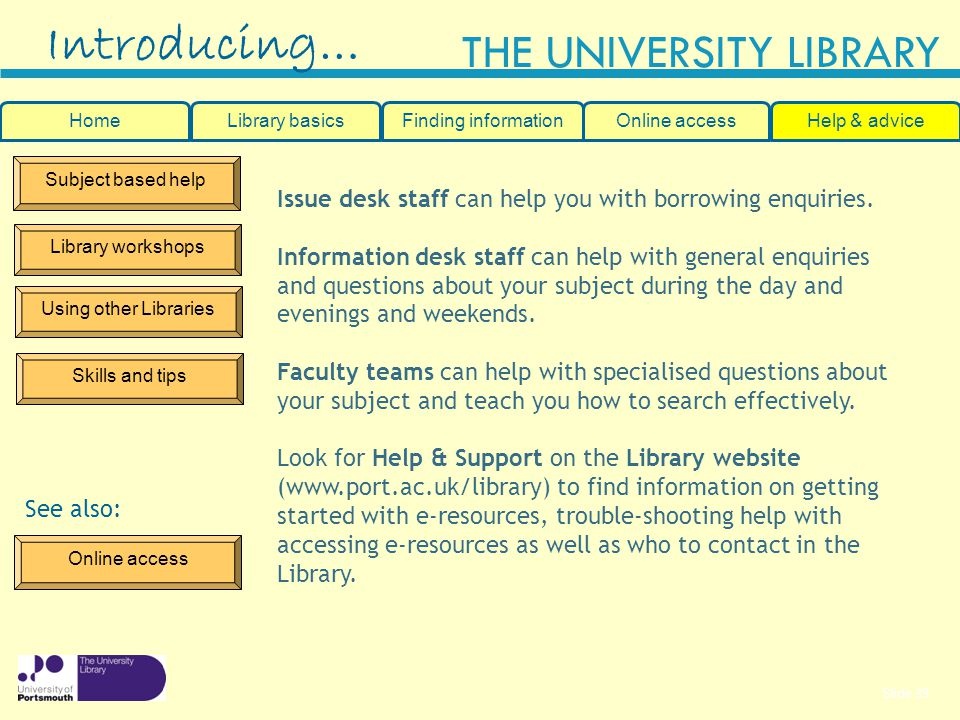 Introducing… Issue desk staff can help you with borrowing enquiries.