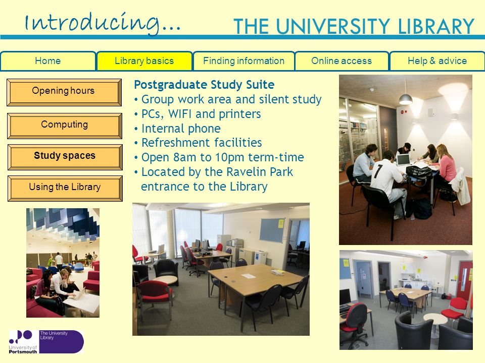 Introducing… Postgraduate Study Suite Group work area and silent study