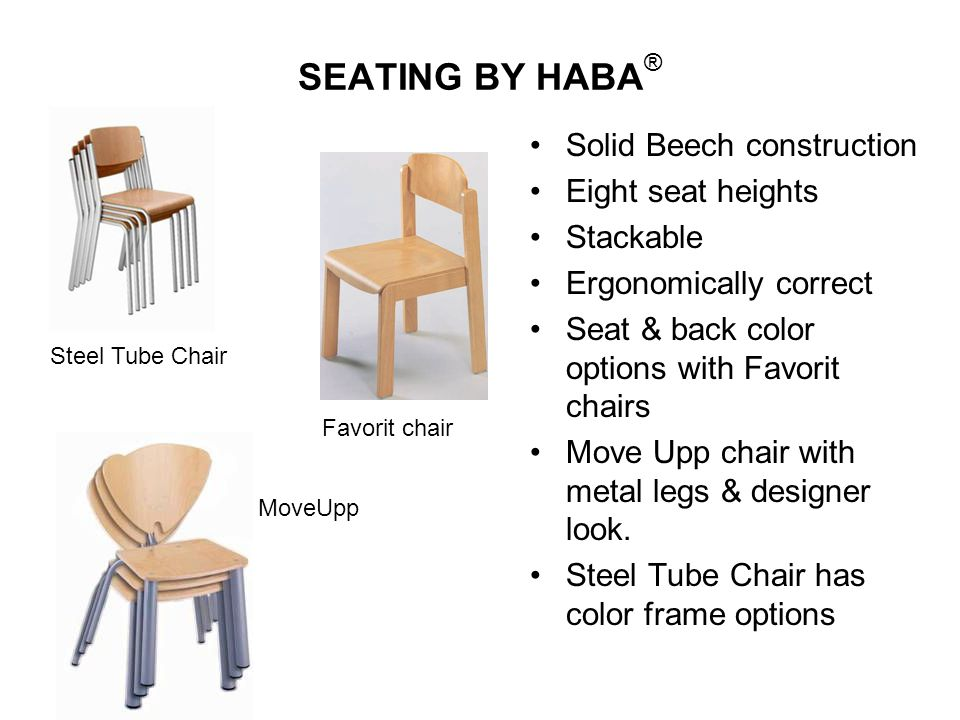 SEATING BY HABA® Solid Beech construction Eight seat heights Stackable