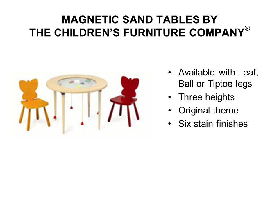 MAGNETIC SAND TABLES BY THE CHILDREN'S FURNITURE COMPANY®