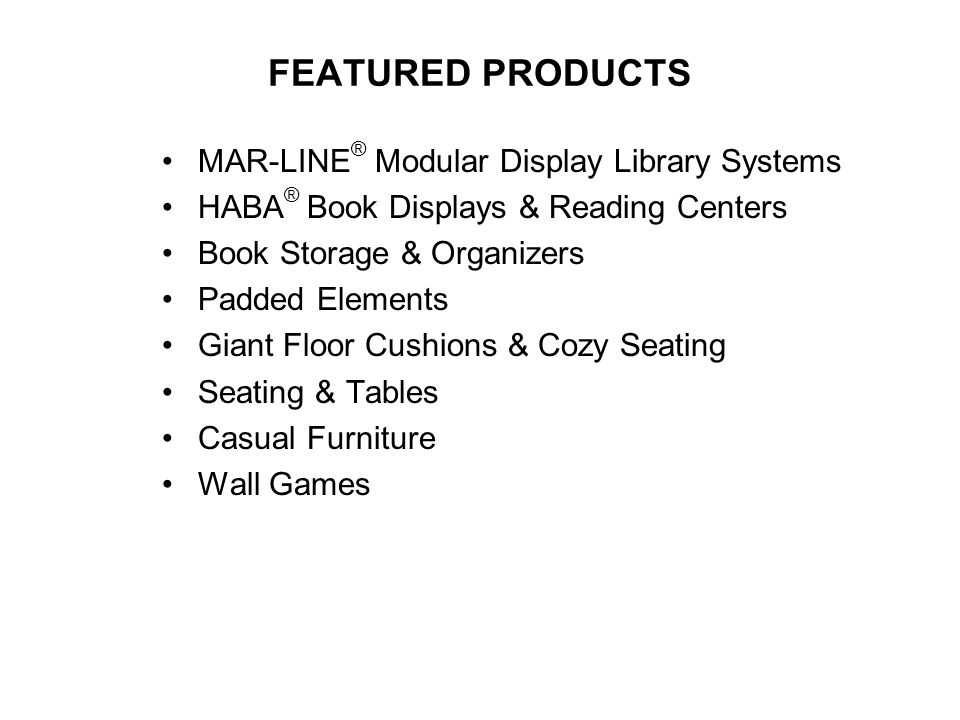 FEATURED PRODUCTS MAR-LINE® Modular Display Library Systems