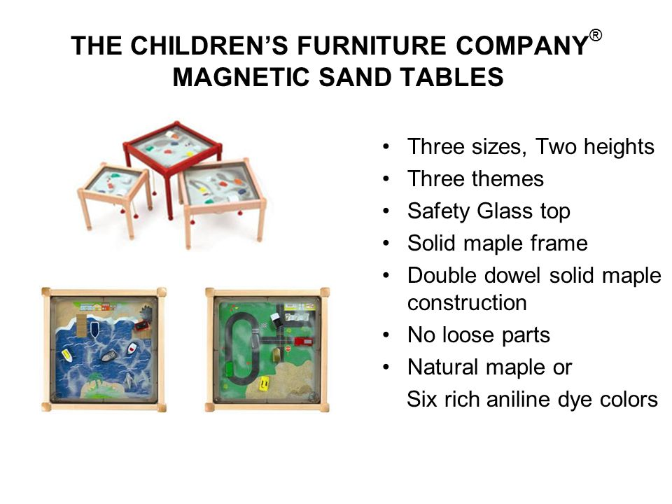 THE CHILDREN'S FURNITURE COMPANY® MAGNETIC SAND TABLES