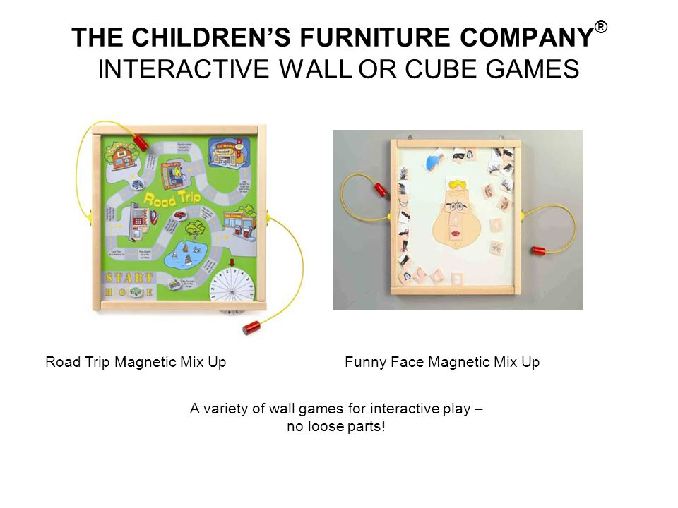 THE CHILDREN'S FURNITURE COMPANY® INTERACTIVE WALL OR CUBE GAMES