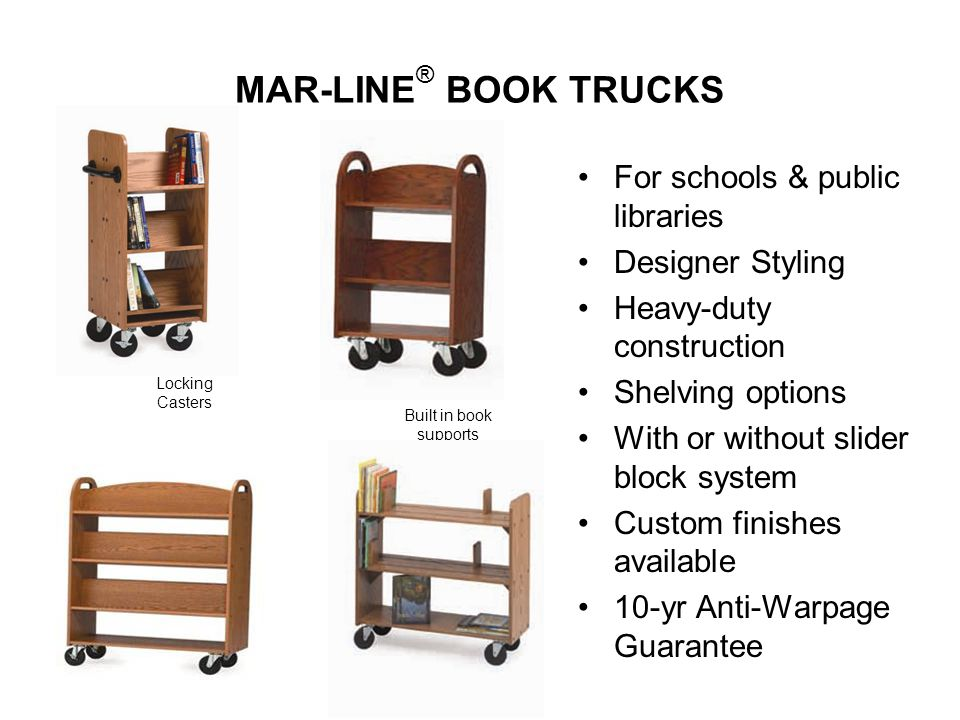 MAR-LINE® BOOK TRUCKS For schools & public libraries Designer Styling