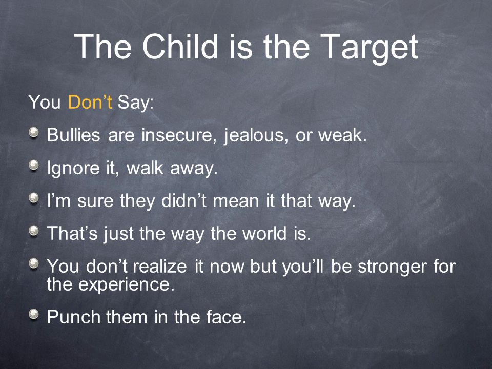 The Child is the Target You Don't Say: