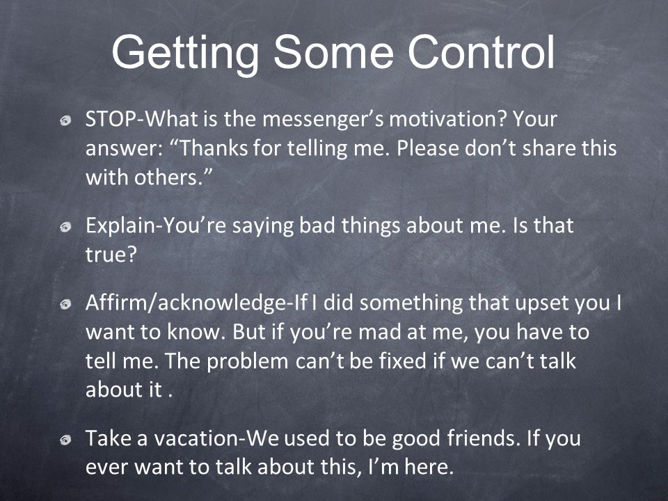 Getting Some Control STOP-What is the messenger's motivation Your answer: Thanks for telling me. Please don't share this with others.