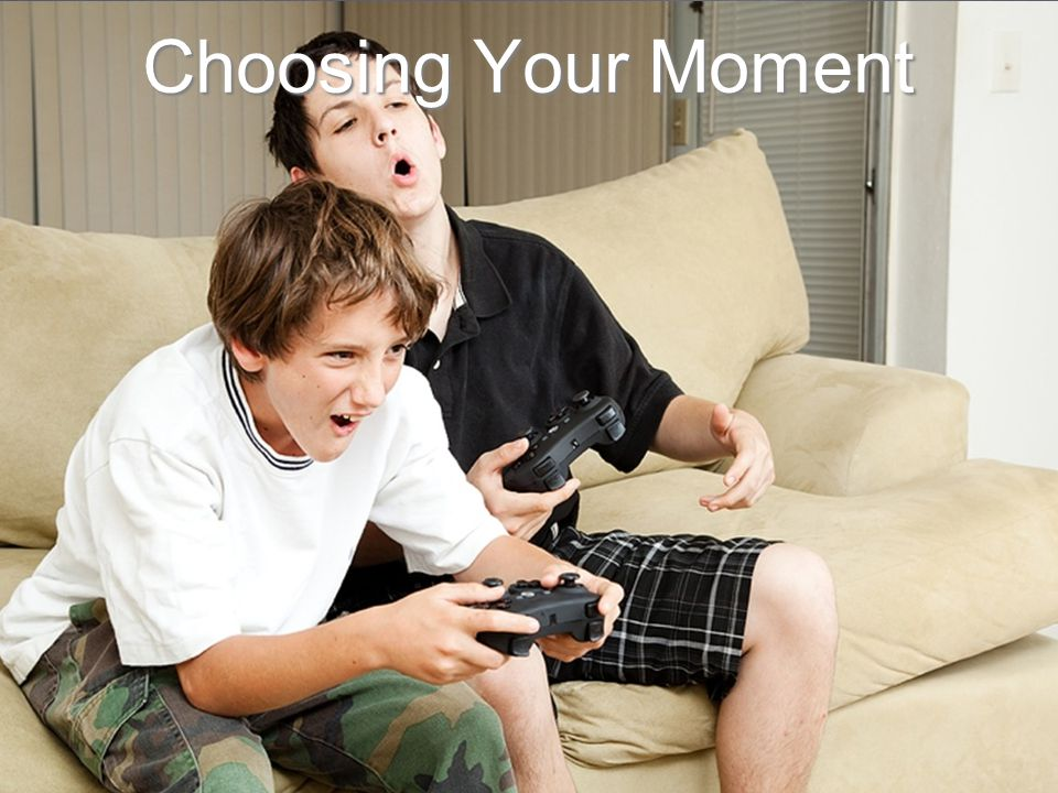 Choosing Your Moment
