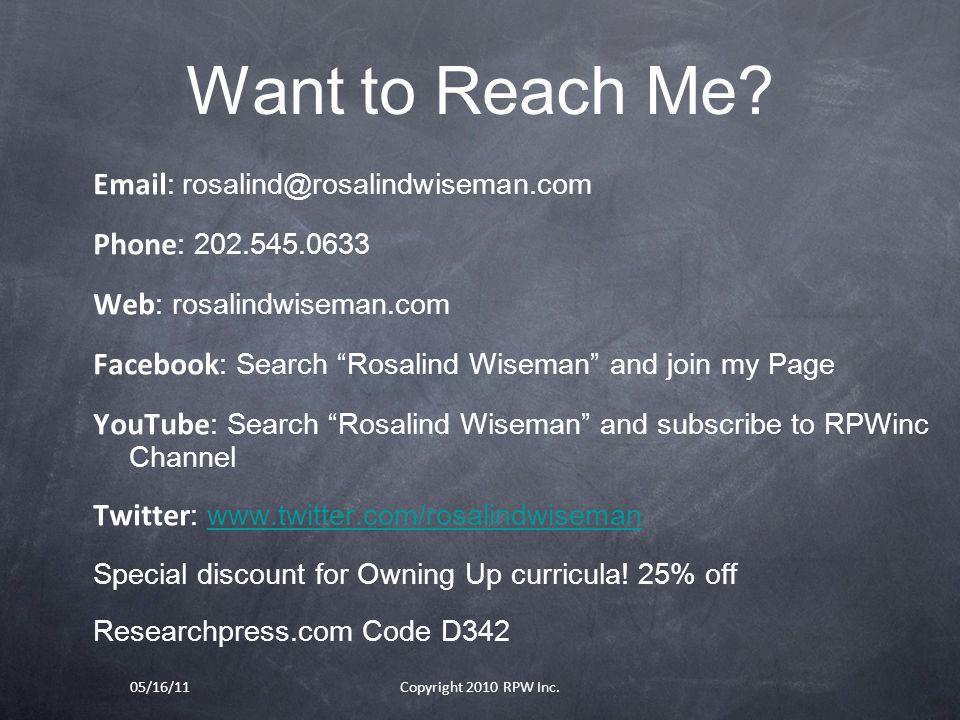 Want to Reach Me Email: rosalind@rosalindwiseman.com. Phone: 202.545.0633. Web: rosalindwiseman.com.