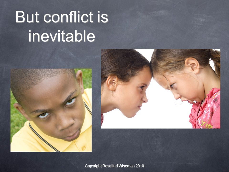 But conflict is inevitable