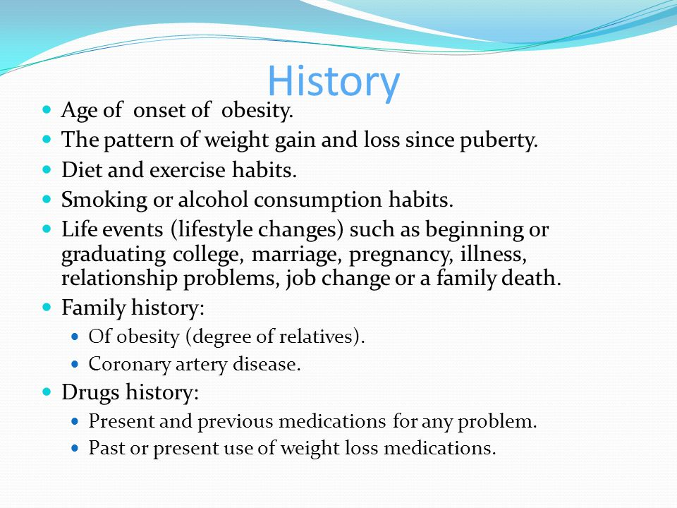 History Age of onset of obesity.