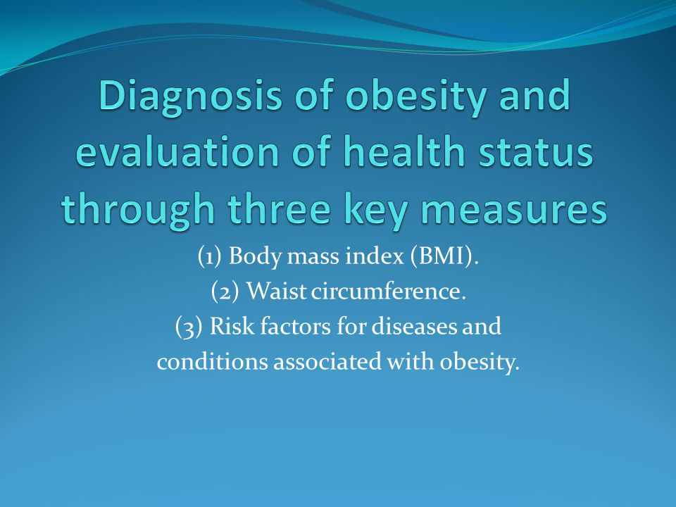 Diagnosis of obesity and evaluation of health status through three key measures