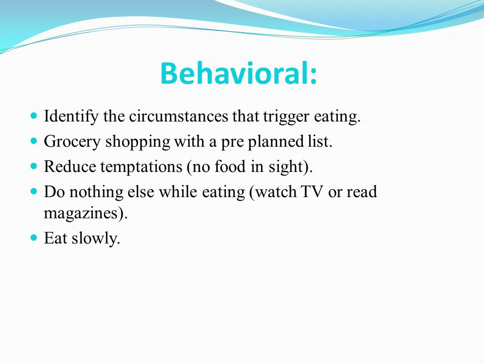 Behavioral: Identify the circumstances that trigger eating.