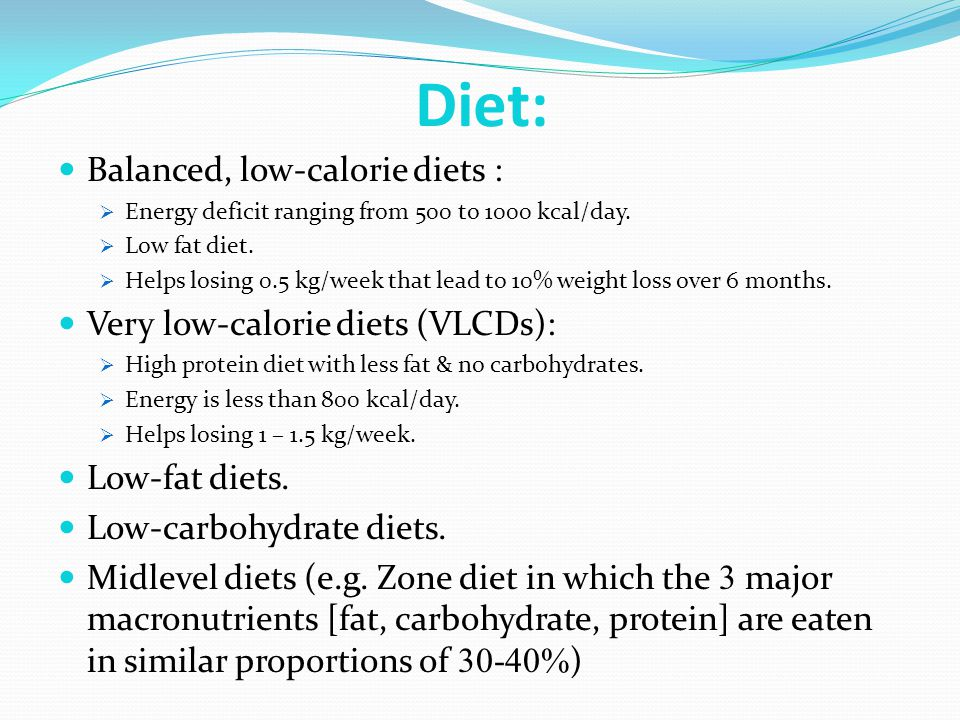 Diet: Balanced, low-calorie diets : Very low-calorie diets (VLCDs):