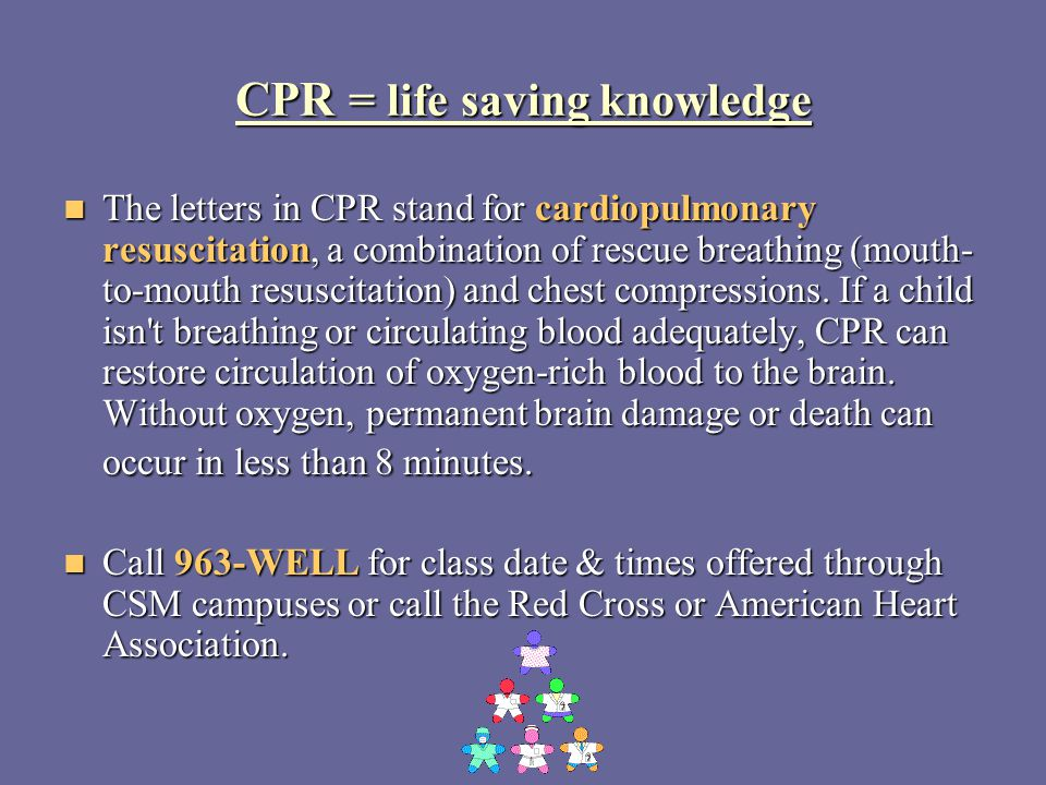 CPR = life saving knowledge