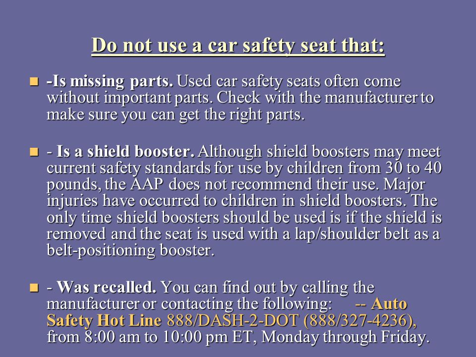 Do not use a car safety seat that: