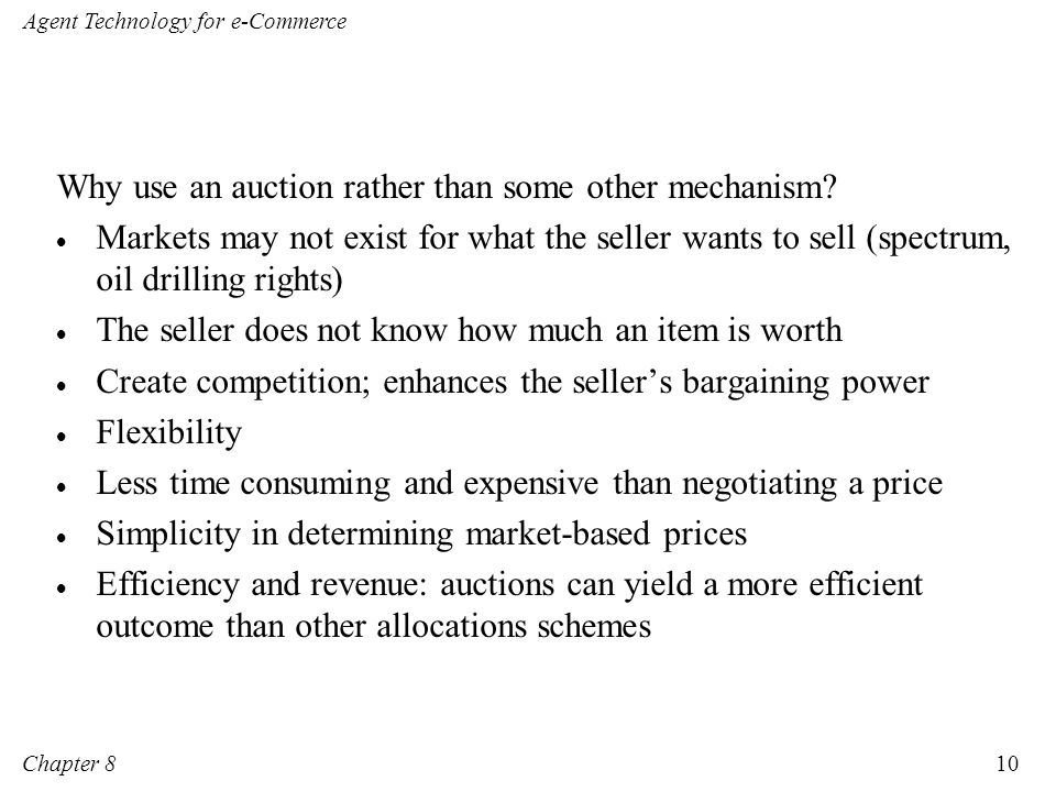 Why use an auction rather than some other mechanism