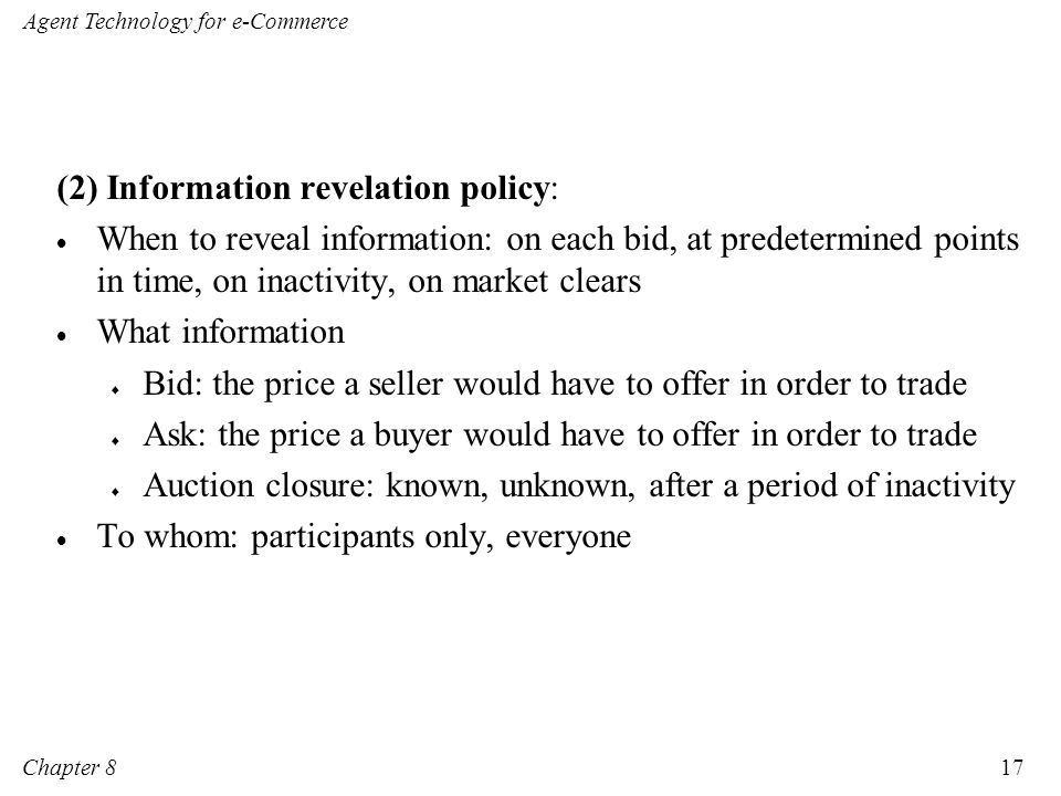 (2) Information revelation policy: