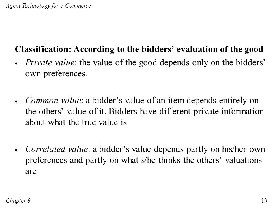 Classification: According to the bidders' evaluation of the good