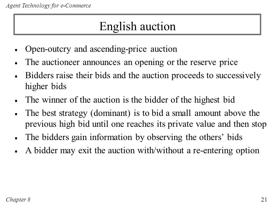 English auction Open-outcry and ascending-price auction