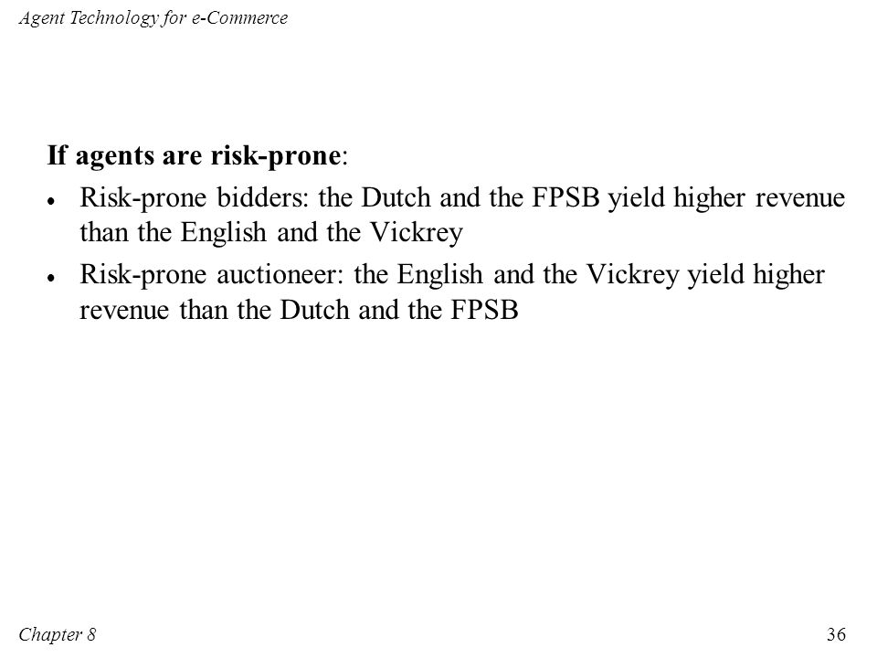 If agents are risk-prone: